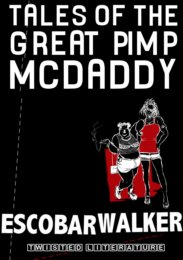 Tales of the Great Pimp McDaddy by Escobar Walker